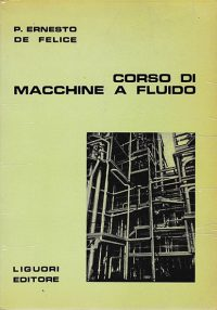 https://www.amazon.it/Corso-macchine-fluido-Ernesto-felice/dp/B07DY4TVNM/ref=sr_1_6?s=books&ie=UTF8&qid=1540825353&sr=1-6&refinements=p_27%3AErnesto+De+Felice